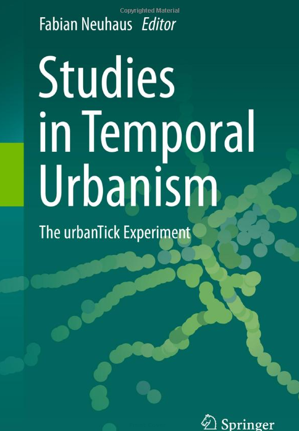 Studies in Temporal Urbanism: The urbanTick Experiment (Data Soliloquies)